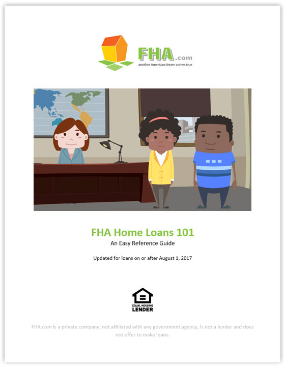 FHA Home Loans 101 - An Easy Reference Guide